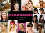 Head bands are stylish!